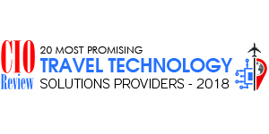 20 Most Promising  Travel Technology Solution Providers- 2018